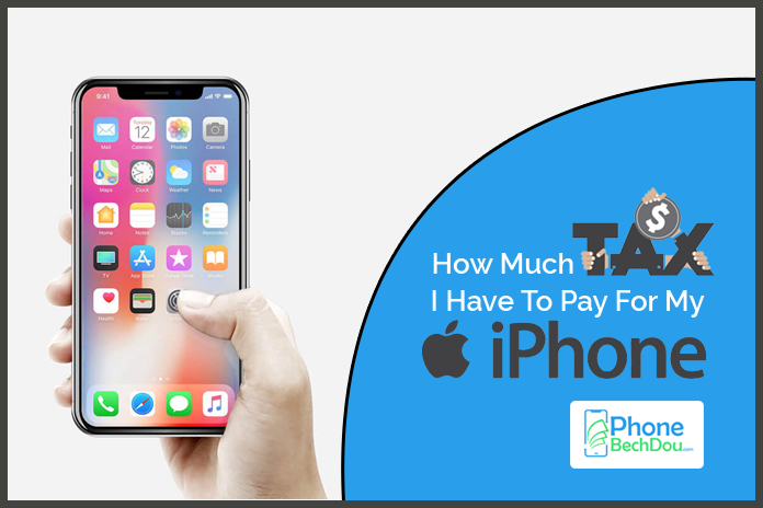 How much mobile tax I have to pay on iPhone? - Phone Bech Dou