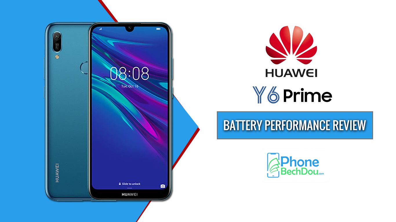 huawei y6 prime battery review - phone bech dou