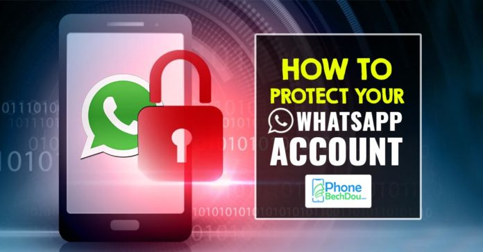 how to protect your whatsapp account - phonebechdou
