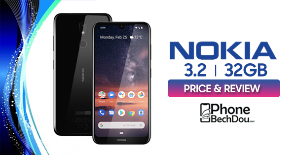 nokia 3.2 review and price in pakistan - phonebechdou