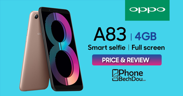 oppo a83 4g price and review - phonebechdou