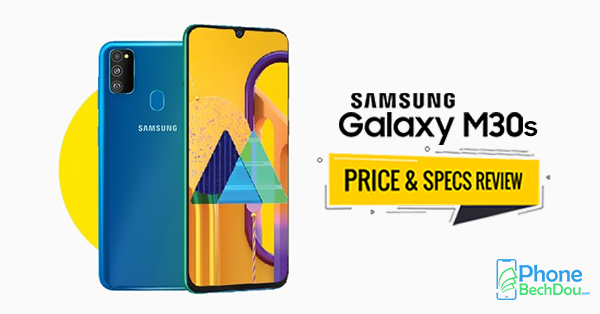 Samsung Galaxy M30s price and specification review - phone bech dou