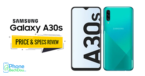 samsung galaxy a30s price and specs review - phone bech dou