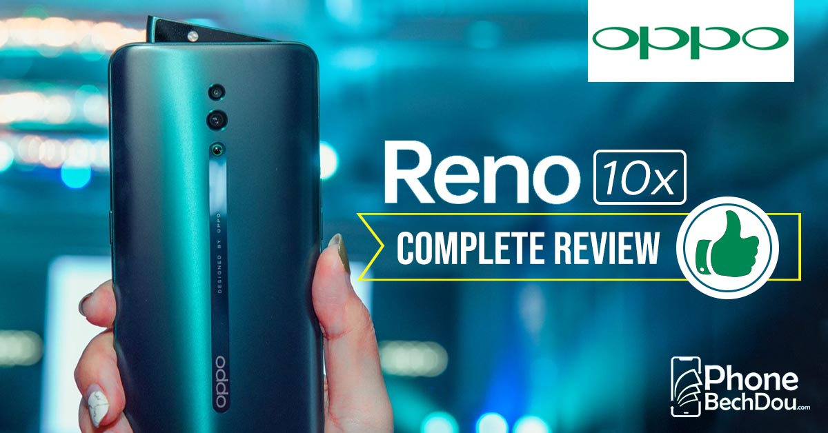 oppo reno 10x zoom review - phonebechdou