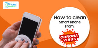 How to Clean smartphone from Corona virus? -Latest update 2020