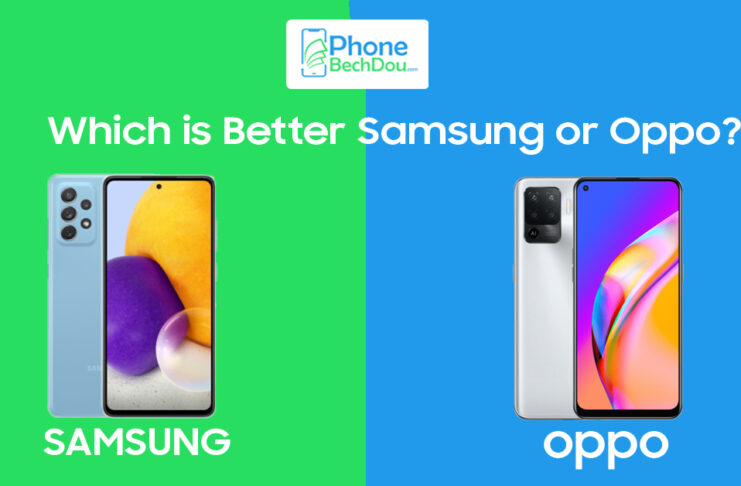 Which is Better Samsung or Oppo