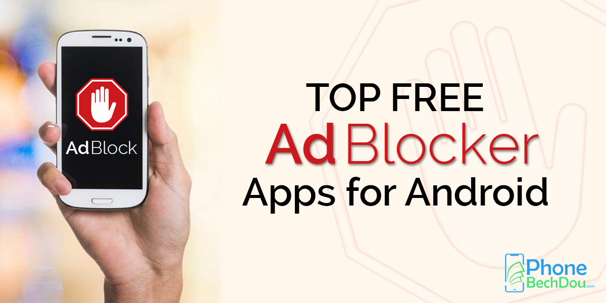 Top 5 free ad blocker apps for android smartphones - Phone