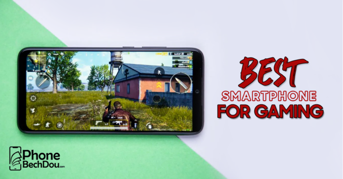 best smartphone for game - Phone Bech Dou