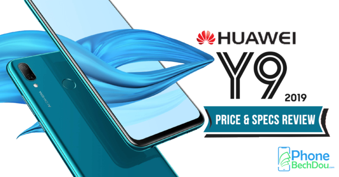 huawei y9 2019 price and specs review - phonebechdou