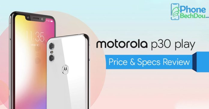 motorola p30 play price and specification review - phonebechdou