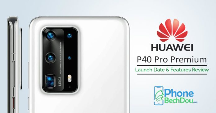 Huawei is ready to launch p40 in March 2020- p40 price Pakistan - phonebechdou
