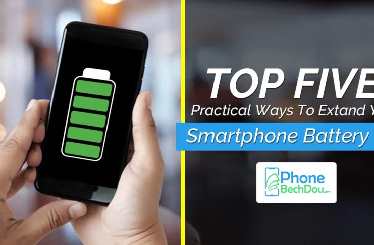 Top 5 Practical Ways to Extend Smartphone's Battery Life in 2020 - Phonebechdou