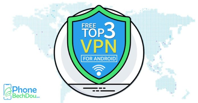 free top 3 vpn for android phone - phonebechdou