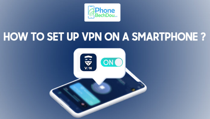 HOW TO SET UP A VPN ON A SMARTPHONE